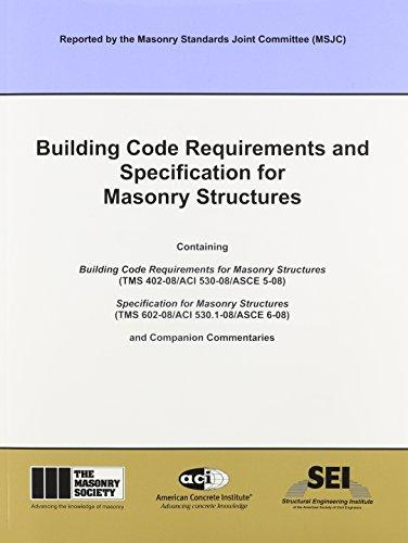 Building Code Requirements and Specification for Masonry Structures with Commentaries , 2008. ISBN: 1-929081-29-4