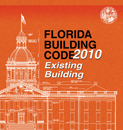 Florida Building Code – Existing Building, 2010. International Code Council, Inc