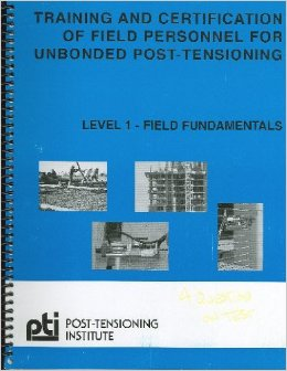 Instructional Manual for Training and Certification of Field Personel for Unbonded Post-Tensioning, 3rd Edition, 2003