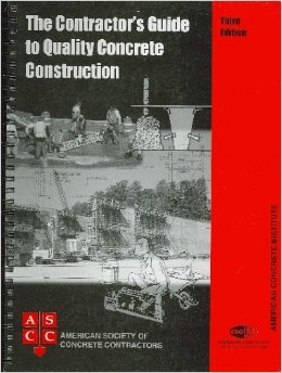The Contractor's Guide to Quality Concrete Construction, 2005