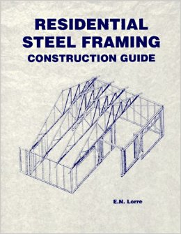 Residential Steel Framing Construction Guide, 1994, E.N.Lorre