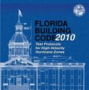 Florida Building Code - Test Protocols for High Velocity Hurricane Zones, 2010. International Code Council, Inc