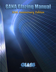 GANA Glazing Manual, 2008, Glass Association of North America