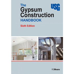 Gypsum Construction Handbook, Sixth Edition, 2009