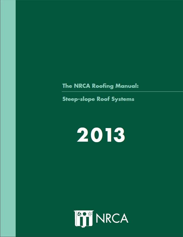The N.R.C.A. Roofing Manual: Steep-slope Roof Systems, 2013. National Roofing Contractors Association