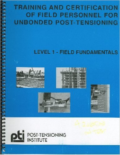 Training and Certification of Field Personnel for Unbonded Post-Tensioning - Level 1 Field Fundamentals, 2003, 3rd Edition